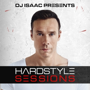 Isaac's Hardstyle Sessions by DJ Isaac