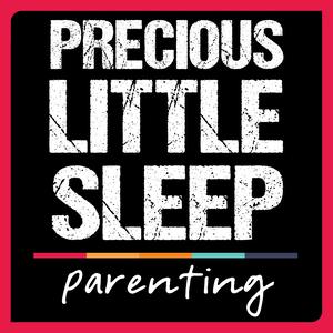 Precious Little Sleep Parenting Podcast by Alexis Dubief