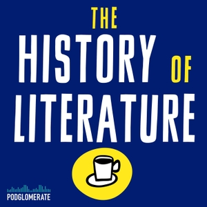 The History of Literature by Jacke Wilson / The Podglomerate
