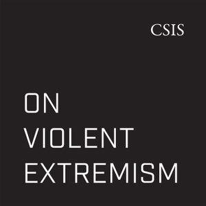 On Violent Extremism by CSIS | Center for Strategic and International Studies