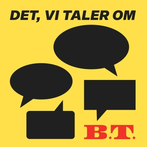 Det, vi taler om by B.T. Podcast
