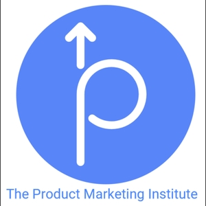 The Product Marketing Podcast presented by The Product Marketing Institute by Sana Ahmed