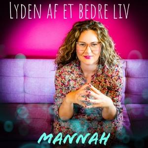 Lyden Af Et Bedre Liv by Mannah