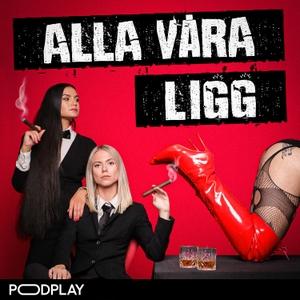 Alla Våra Ligg by Podplay | A Colldén & A Dahlbäck
