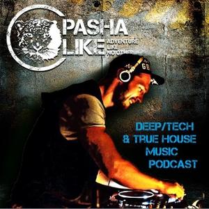 Deep, Tech & True House Music Podcast by Pasha Like by Pasha Like
