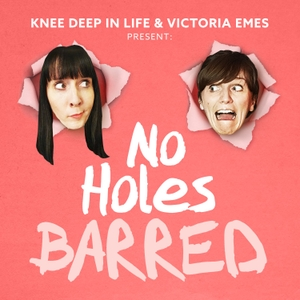 No Holes Barred by Knee Deep In Life, Victoria Emes