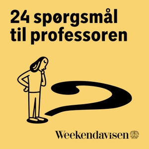 24 Spørgsmål til professoren by Weekendavisen Podcast