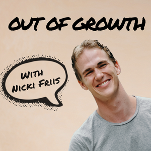 Out Of Growth Podcast - Nicki Friis interviews growth professionals and lets them break down their growth strategy for you. by Nicki Friis interviews growth professionals and lets them break down their