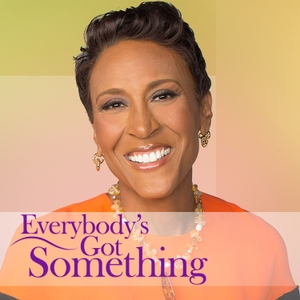 Robin Roberts' Everybody's Got Something by ABC News