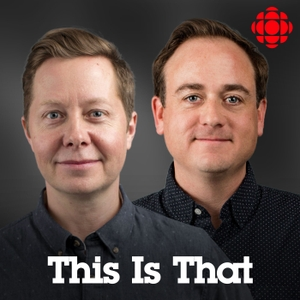 This Is That from CBC Radio by CBC Radio