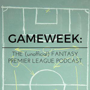 Gameweek: The (unofficial) Fantasy Premier League Podcast by Gameweek: The (unofficial) Fantasy Premier League Podcast