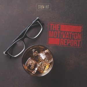 The Motivation Report by Straw Hut Media