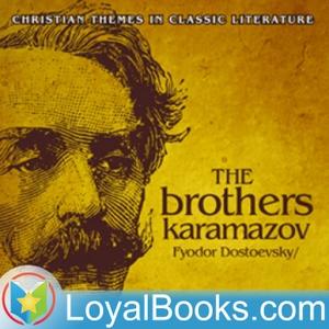 The Brothers Karamazov by Fyodor Dostoyevsky by Loyal Books