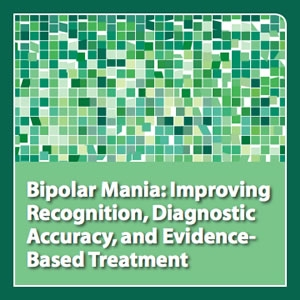 neuroscienceCME - Bipolar Mania: Improving Recognition, Diagnostic Accuracy, and Evidence-Based Treatment by CME Outfitters