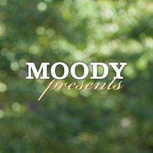Moody Presents by Moody Radio