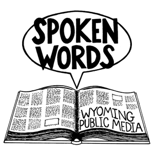 Spoken Words by Wyoming Public Media