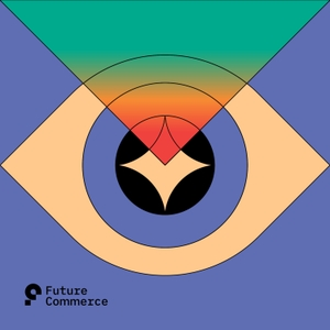 Future Commerce Podcast: eCommerce, DTC and Retail Strategy by Phillip Jackson and Brian Lange
