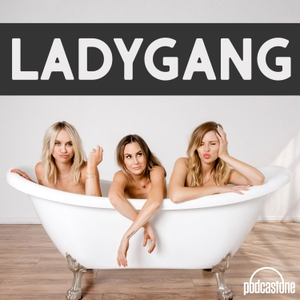 LadyGang by PodcastOne