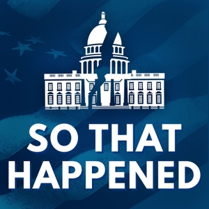 So That Happened by HuffPost Politics