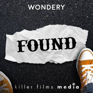 FOUND by FoundMusical/Killer/Wondery