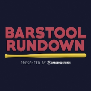 Barstool Rundown by Barstool Sports
