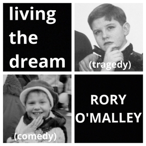 Living the Dream with Rory O'Malley by Rory O'Malley
