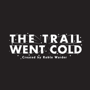 The Trail Went Cold by The Trail Went Cold