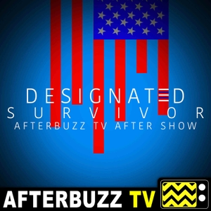 The Designated Survivor Podcast by AfterBuzz TV