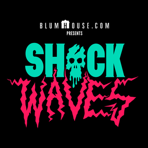 Shock Waves by Blumhouse.com Podcast Network