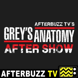 The Grey's Anatomy After Show Podcast by AfterBuzz TV