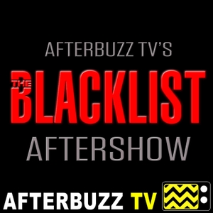 The Blacklist Podcast by AfterBuzz TV