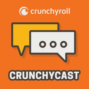 Crunchycast by Crunchyroll