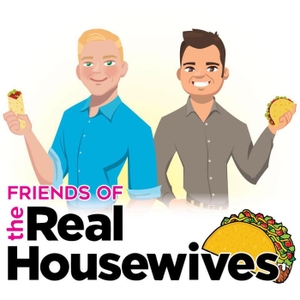 Friends of the Real Housewives by Friends of the Real Housewives