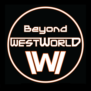 Beyond Westworld – An Aftershow Companion to the HBO series Westworld by The Hollywood Outsider