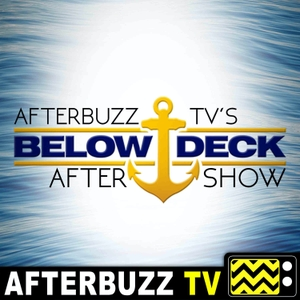 The Below Deck After Show Podcast by AfterBuzz TV