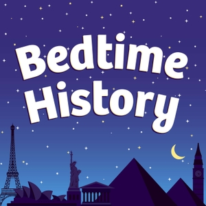 Bedtime History: Inspirational Stories for Kids by Bedtime History
