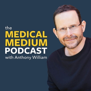 Medical Medium Podcast by Anthony William