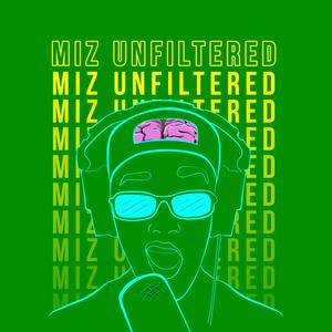 Miz Unfiltered by Misbah Haque
