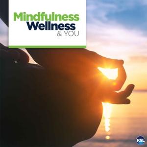 Mindfulness, Wellness & You by Bonneville International