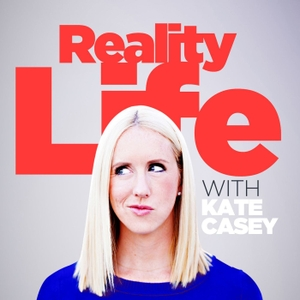 Reality Life with Kate Casey by Kate Casey / Wondery