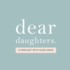 Dear Daughters by Susie Davis