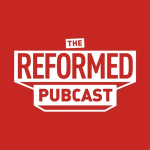 The Reformed Pubcast by Les Lanphere & Tanner Barfield