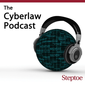 The Cyberlaw Podcast by Steptoe & Johnson LLP