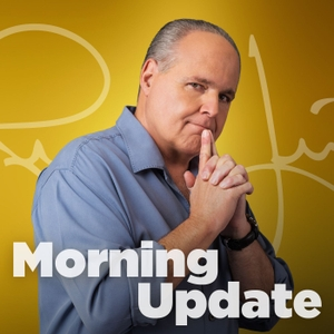 Rush Limbaugh Morning Update by The Rush Limbaugh Show
