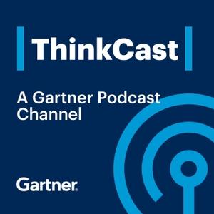 Gartner ThinkCast by Gartner