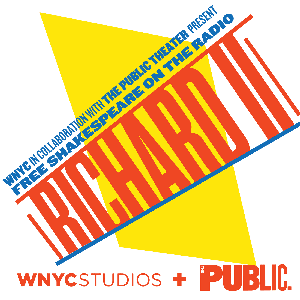 Free Shakespeare on the Radio: Richard II by WNYC and The Public