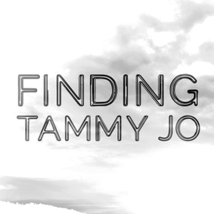 Finding Tammy Jo by D&C Podcast Network