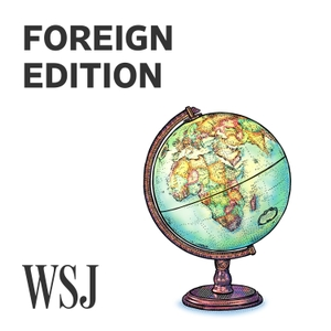 WSJ Opinion: Foreign Edition by The Wall Street Journal