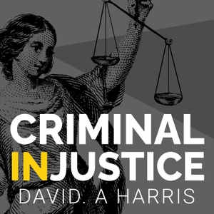 Criminal (In)justice by David Harris