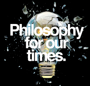 Philosophy For Our Times by The Institute of Art and Ideas